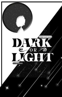 Đọc truyện 12 Chòm Sao | Dark Or Light?