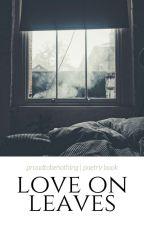 Love On Leaves by proudtobenothing