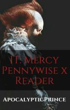 IT Mercy Pennywise x reader #WattPride by ApocalypticPocky