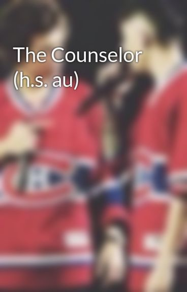 The Counselor  (h.s. au)