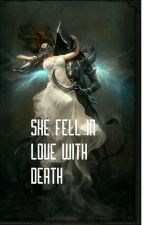 SHE FELL IN LOVE WITH DEATH by tahiramaahes