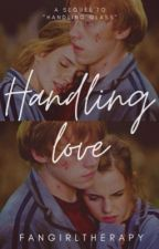Handling Love by Fangirltherapy