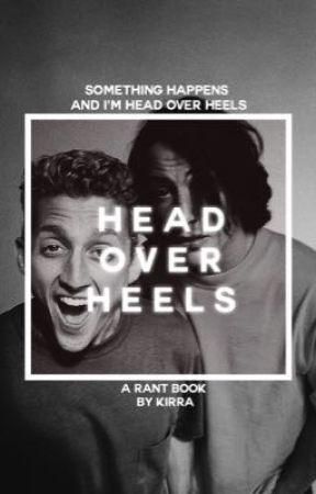 Head Over Heels || Rant Book by pixelfaerie
