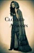 Cloaked Assassin by dauntless_fire