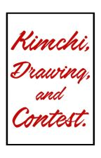 Kimchi, Drawing, and Contest. by LeezJoon