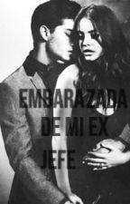 Embarazada De Mi Ex Jefe (Editando) by Mikaelson_1411