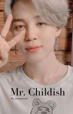 Mr. Childish || PJM (UNDER A HUGE EDITING PROCESS) by InMyArea_Bangpink