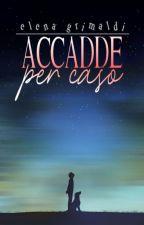 Accadde per caso ➼ Tematica omosessuale by ElenaGrimaldi