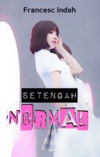 Setengah Normal by francesc_indah