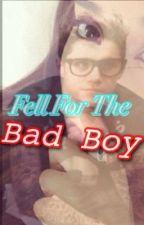 Fell For The Bad Boy by rara_younggotti