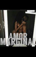 Amor Marginal by -Rabiosa