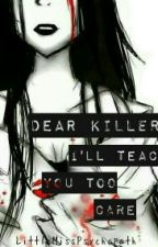 Dear Killer; I'll Teach You Too Care (Jeff x Jane The Killer) by spookyglassheart