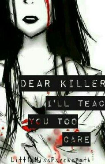 Dear Killer; I'll Teach You Too Care (Jeff x Jane The Killer)