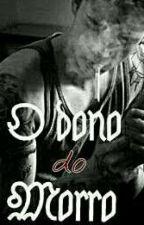 O Dono Do Morro by kafauna_Sales