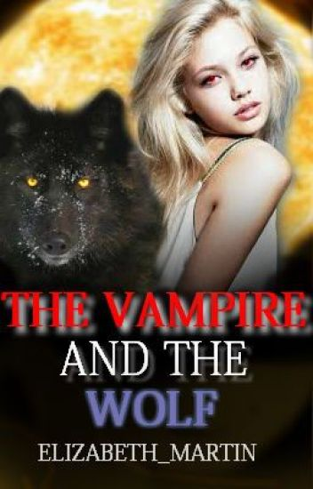 The Vampire and the Wolf (EDITING!!)