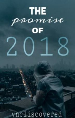 The Promise of 2018 by vncliscovered