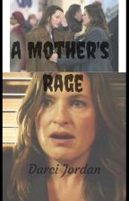 A Mother's Rage (an SVU fanfic) by DarciJ97