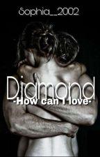 Diamond #OrionAward2018#QueenlyAward2018#romantik#newcomeraward2018#TeaAward2018 by Sophia__2002