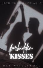 Forbidden Kisses (Under Editing) by DefinitelyNot_