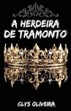 A Herdeira de Tramonto {Conto} by ContosDaClys