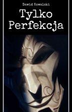 Tylko perfekcja by covalxxx