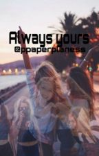 Always your's by ppaperplaness