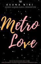 Metro Love by Asunakiri8812