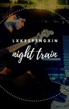Night Train || cth by lxkespengxin