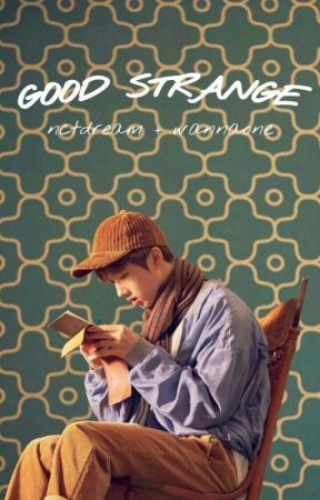 Good Strange [END] by xygurlyea
