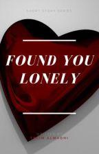 Found You Lonely by tnalmadhi