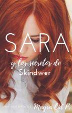 Sara y los secretos de Skindwer by noexistobuh