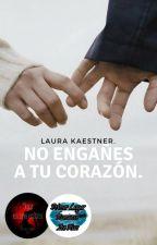No engañes a tu corazón by LauraKaestner