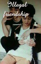 Illegal friendship // Xiuchen  by XiaoChan1
