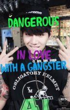 Dangerous in Love with a Gangster (Min YoongixReader) Min Yoongi FF by _bts_fan_suga_