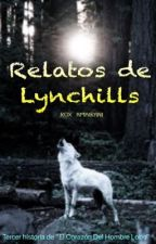 Relatos de Lynchills  by Rox_amairani