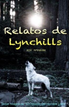 Relatos de Lynchills  by Rox_amairani