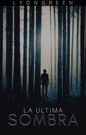 La Ultima Sombra by LyonGreen