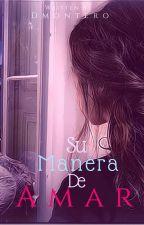 Su Manera De Amar by DMontero628
