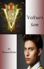 Volturi Son by PhoenixWriter