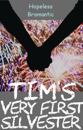 Tim's very first Silvester (m/m) by HopelessBromantic