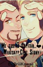 Me gustas Capitán...❤ (Whatsapp, Chat Stony)  by BriiKaw