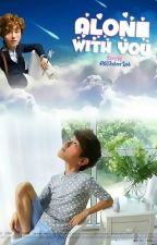 Alone With You |ChanBaek FanFic with other EXO pairings| by shim-koong
