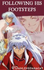 Following his footsteps ( Inuyasha fanfiction) by _Otaku101_