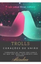 Trolls : corações de união  by Aliindaa