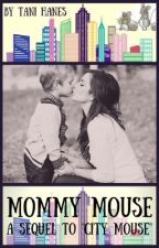 Mommy Mouse (sequel to City Mouse) by TaniHanes