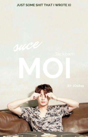 Suce Moi °Jackbam by Jo1819