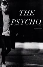 The Psycho [H.S] by alyssa_janeeee