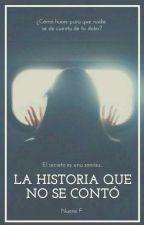 La Historia Que No Se Contó by Una_Lectora_3303