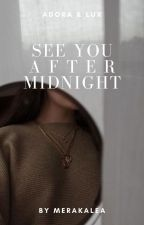 See You After Midnight by merakalea