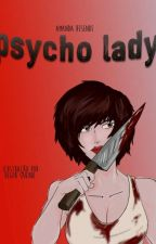 Psycho Lady by wonderezende